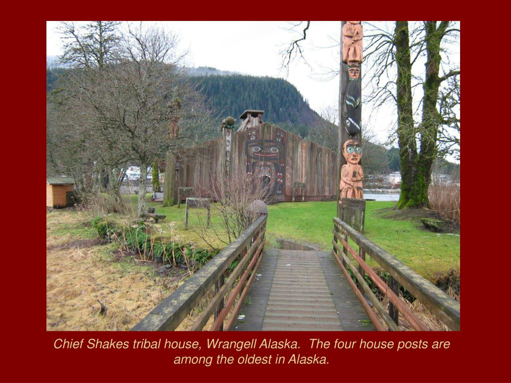 Chief Shakes tribal house, Wrangell Alaska.  The four house posts are among the oldest in Alaska.