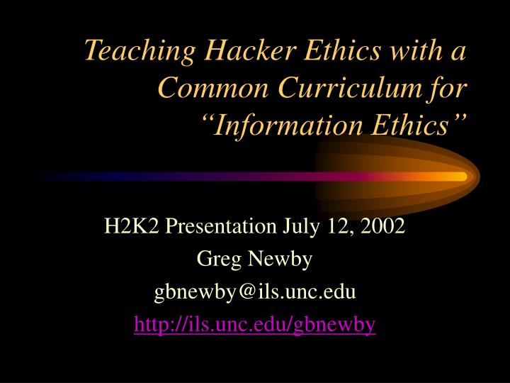 teaching hacker ethics with a common curriculum for information ethics n.