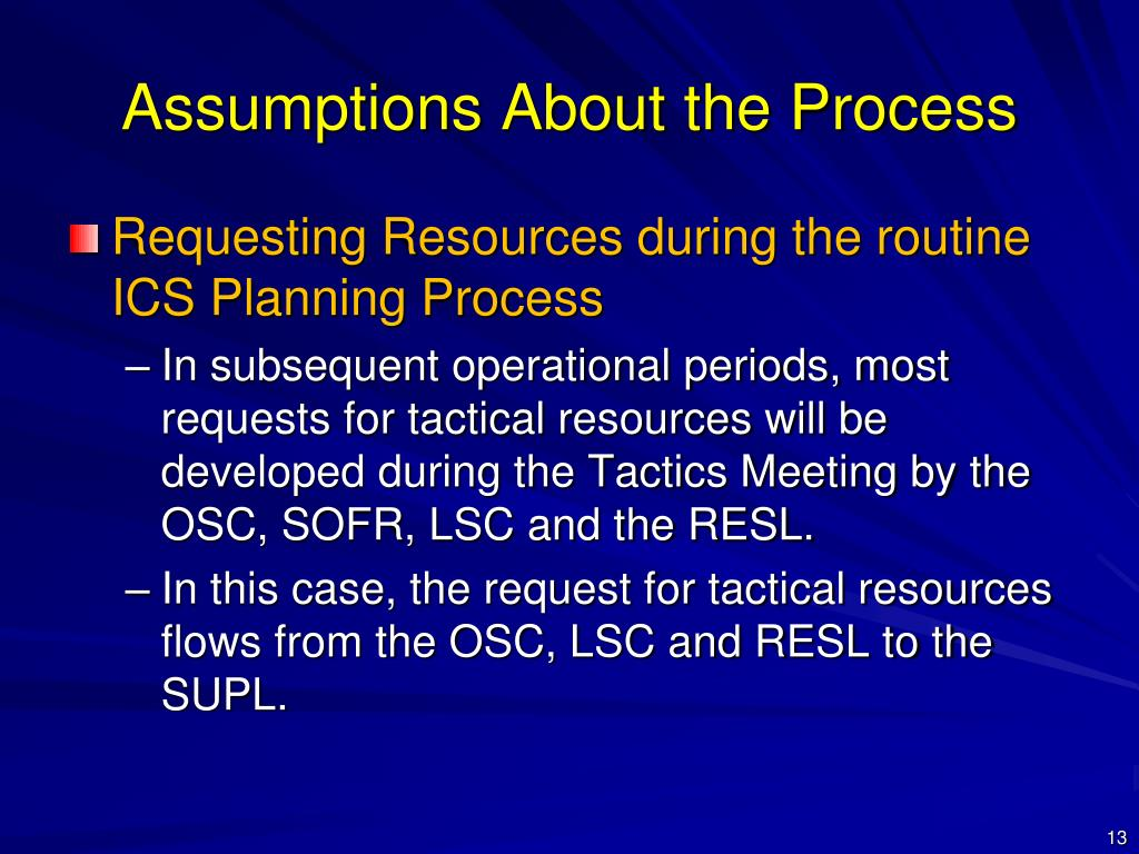 Assumptions About the Process
