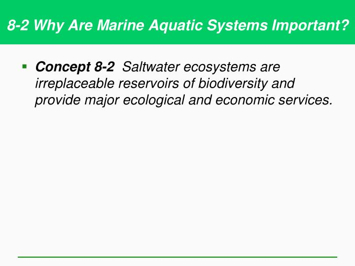 8-2 Why Are Marine Aquatic Systems Important?