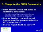 5 charge to the chsr community