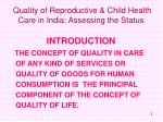 quality of reproductive child health care in india assessing the status