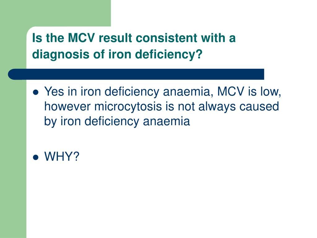 Is the MCV result consistent with a diagnosis of iron deficiency?