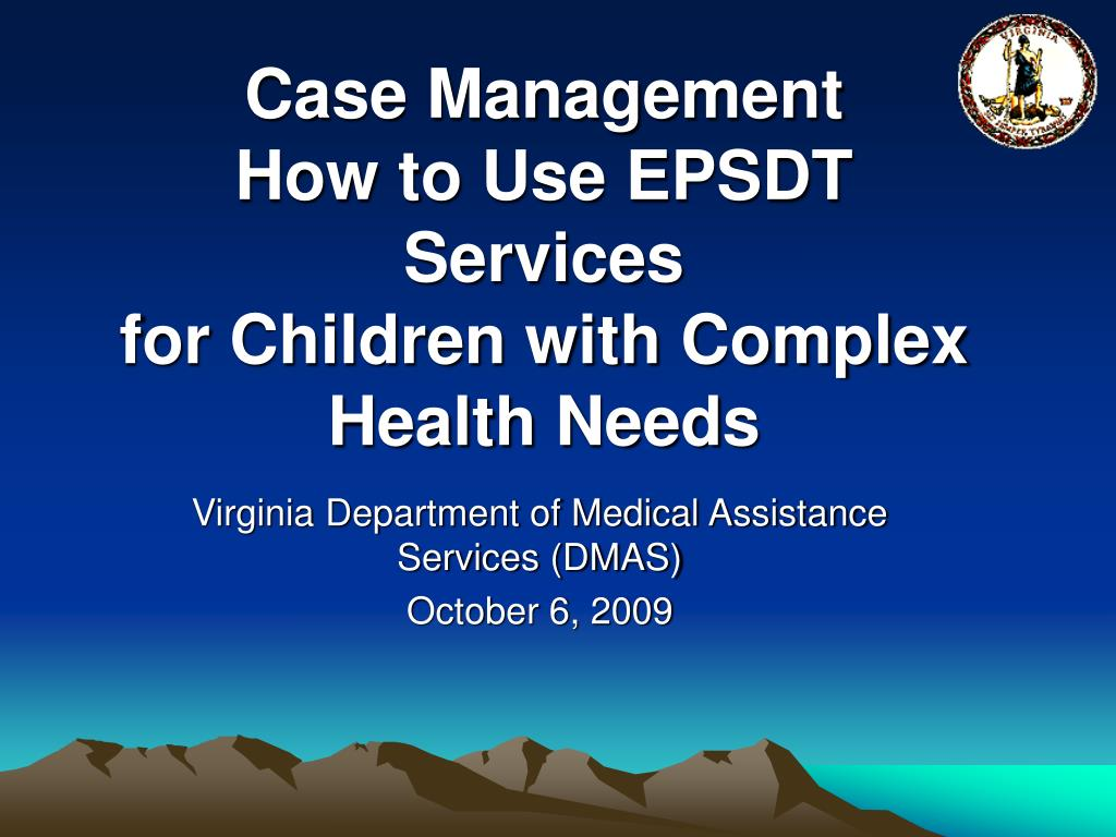 case management how to use epsdt services for children with complex health needs l.