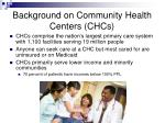 background on community health centers chcs