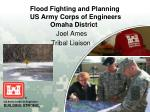 flood fighting and planning us army corps of engineers omaha district