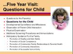 five year visit questions for child