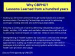 why cbphc lessons learned from a hundred years