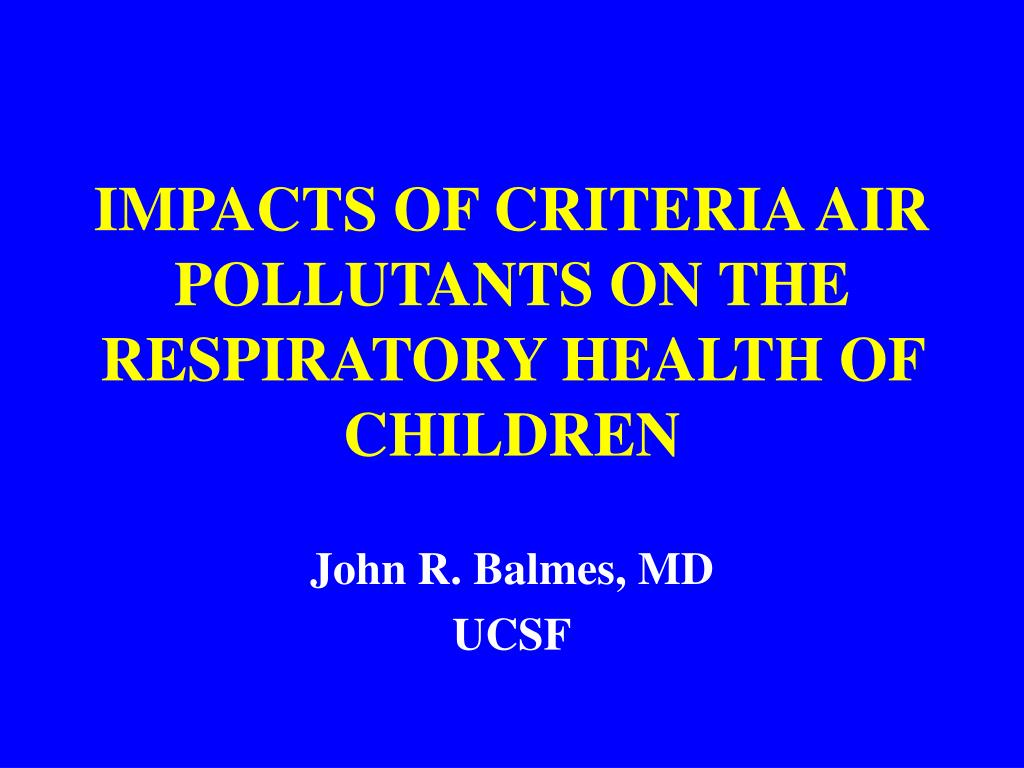 impacts of criteria air pollutants on the respiratory health of children l.