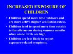 increased exposure of children