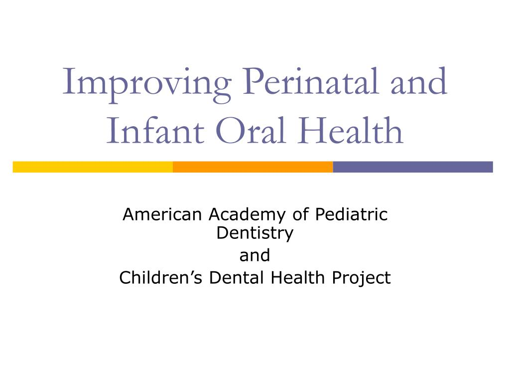 improving perinatal and infant oral health l.