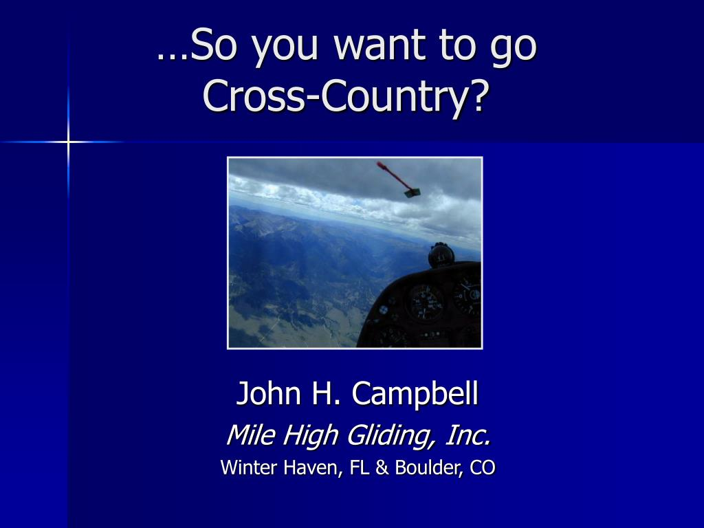 so you want to go cross country l.