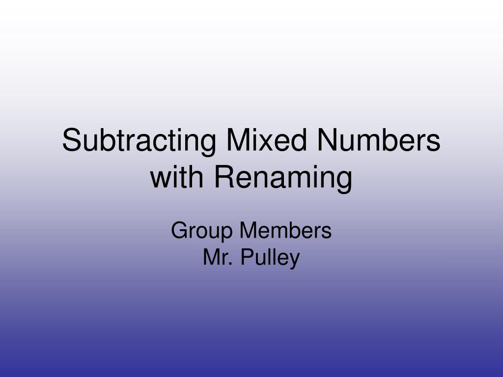subtracting mixed numbers with renaming l.