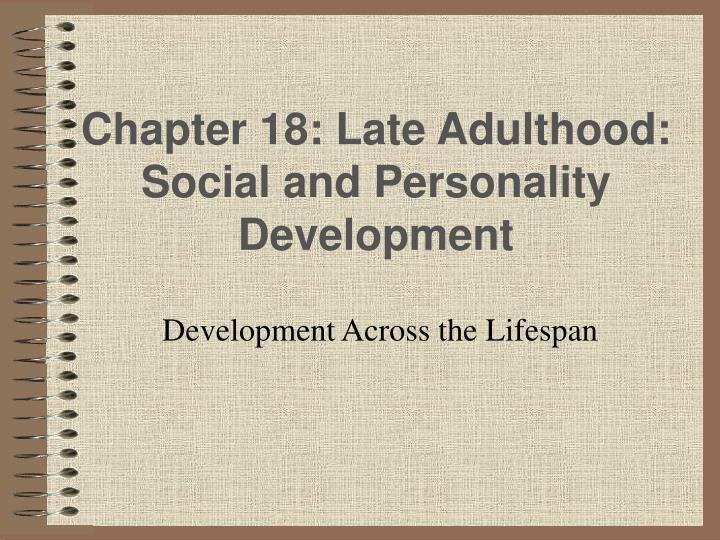 chapter 18 late adulthood social and personality development n.
