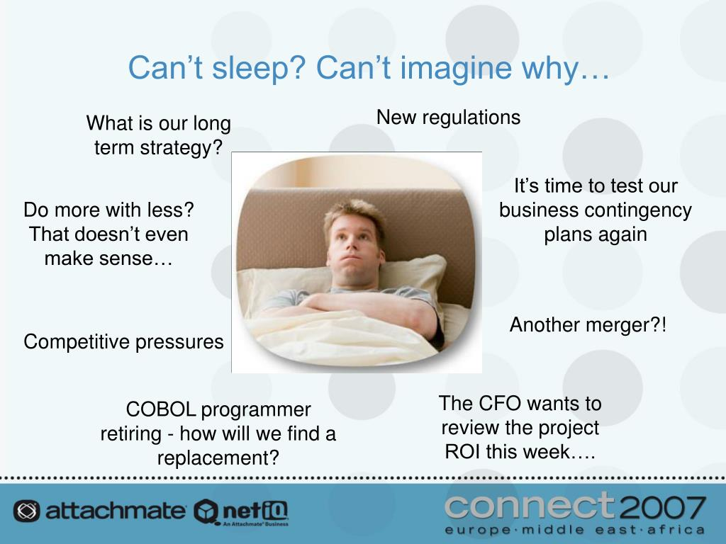 Can't sleep? Can't imagine why…