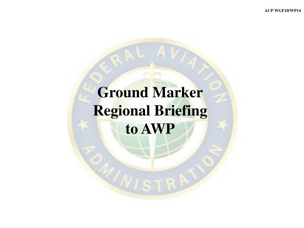 ground marker regional briefing to awp l.