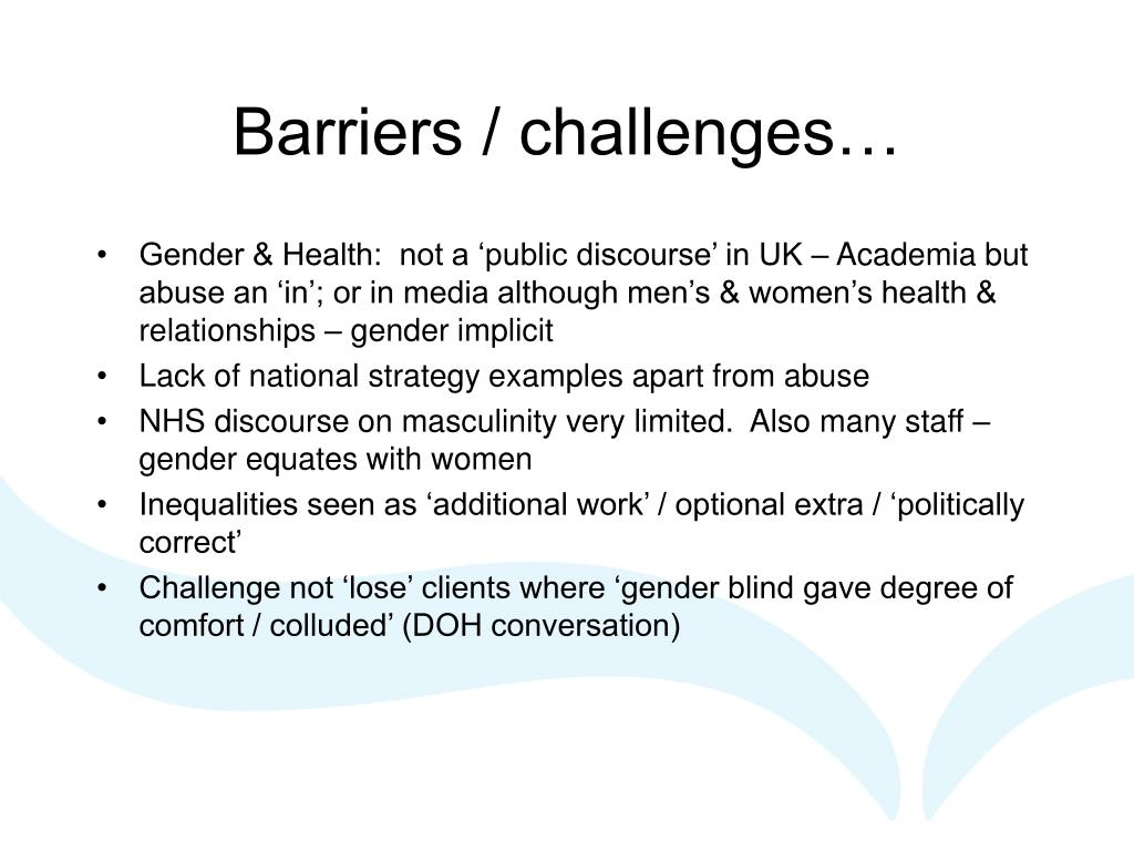 Barriers / challenges…