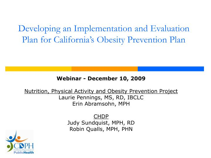 Developing an implementation and evaluation plan for california s obesity prevention plan