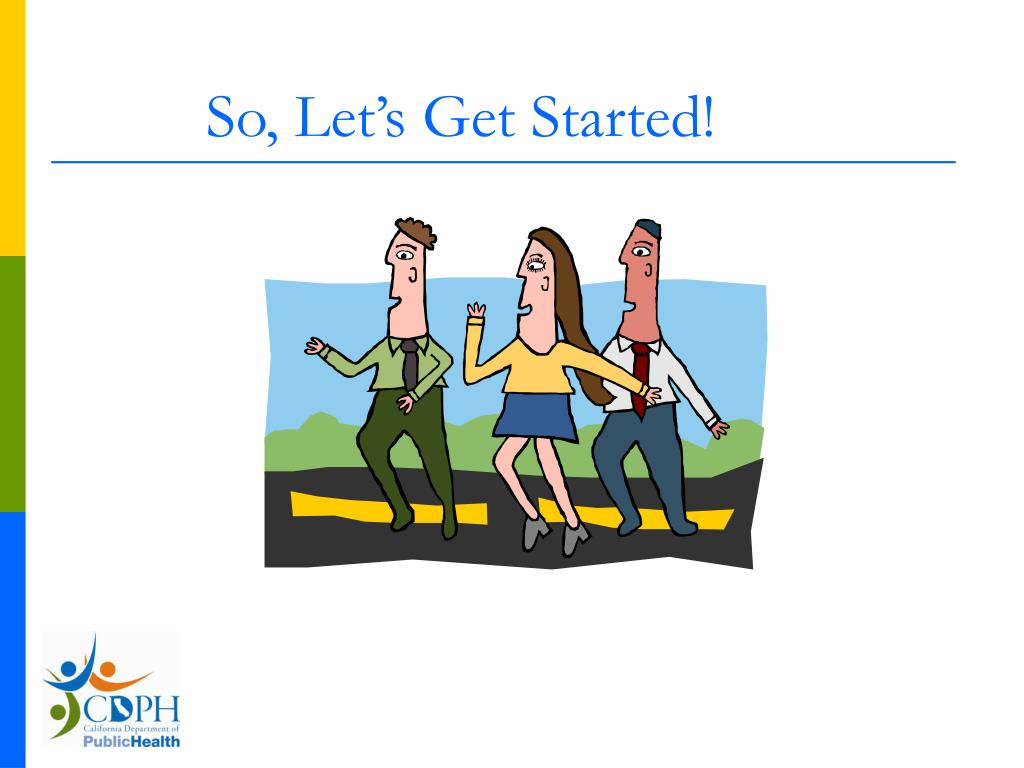 So, Let's Get Started!