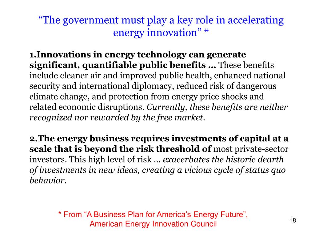 """The government must play a key role in accelerating energy innovation"" *"