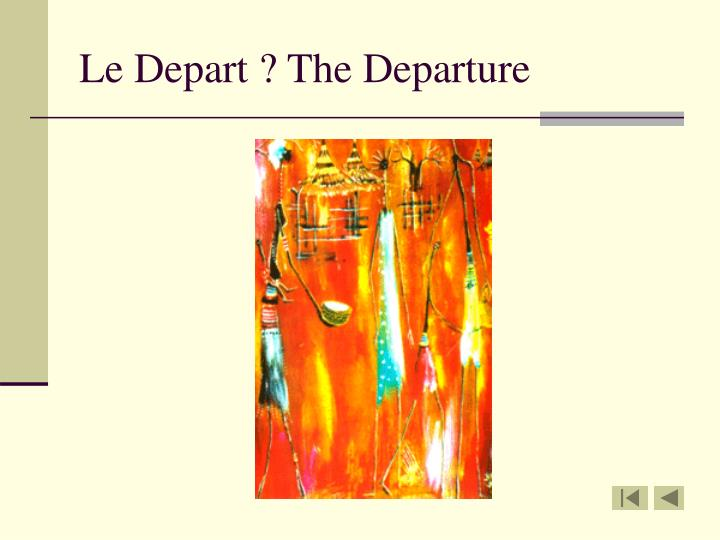 Le Depart ? The Departure