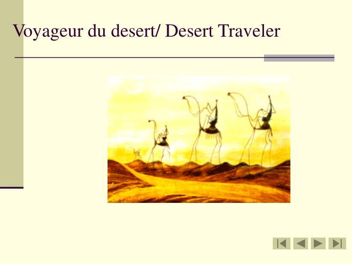 Voyageur du desert desert traveler