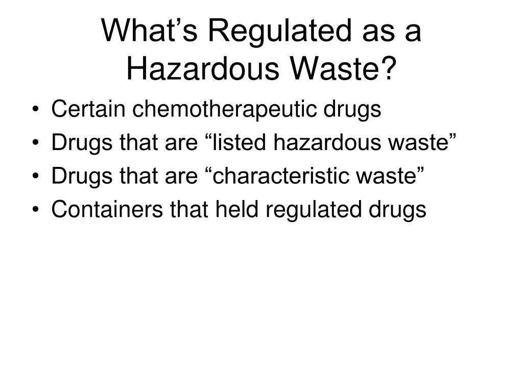 What's Regulated as a Hazardous Waste?