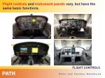flight controls and instrument panels vary but have the same basic functions