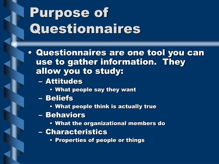 Purpose of questionnaires
