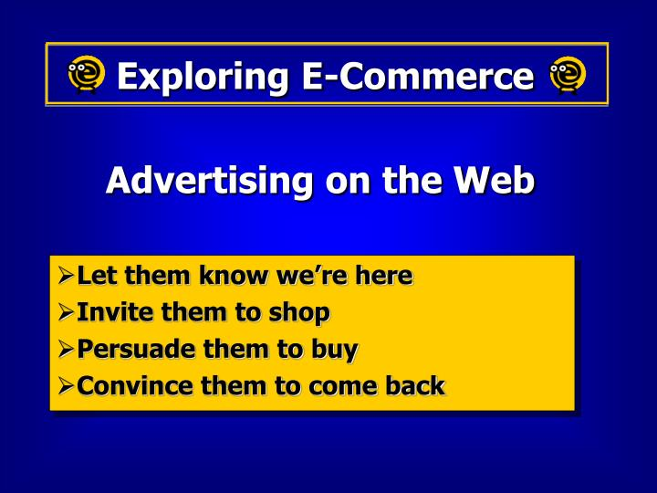 let them know we re here invite them to shop persuade them to buy convince them to come back n.