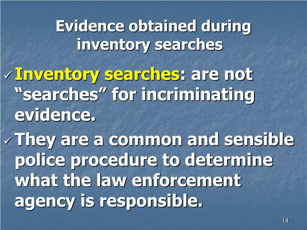 Evidence obtained during inventory searches