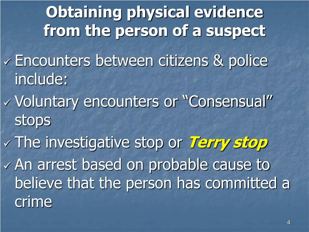 Obtaining physical evidence from the person of a suspect