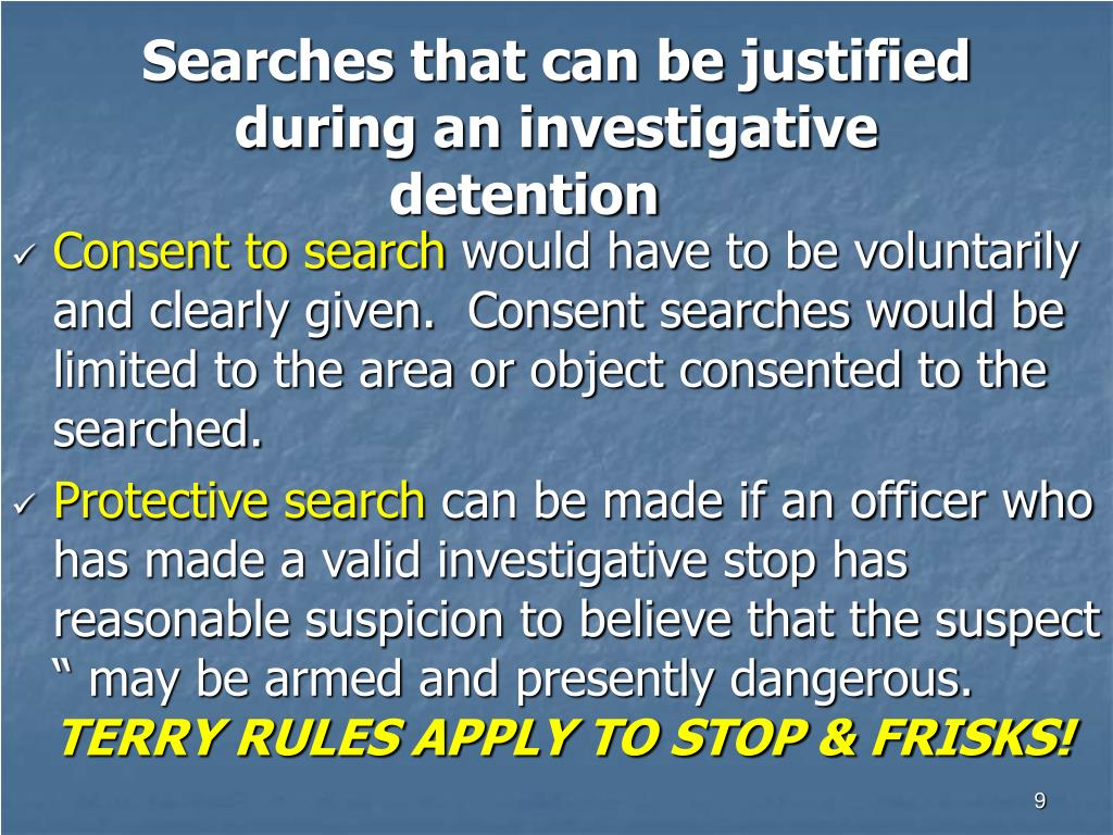 Searches that can be justified during an investigative detention