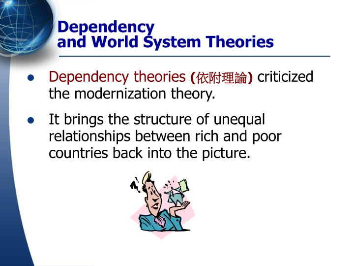 international development theories of modernization dependency 34 modernization and dependency theories - youtube modernization theory and dependency theory are two development theories between which some difference can be.