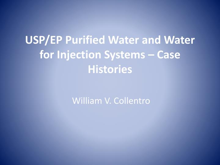 usp ep purified water and water for injection systems case histories n.