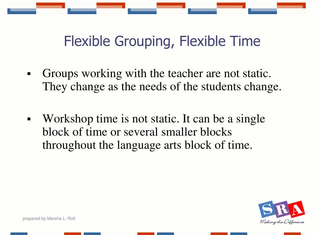Flexible Grouping, Flexible Time