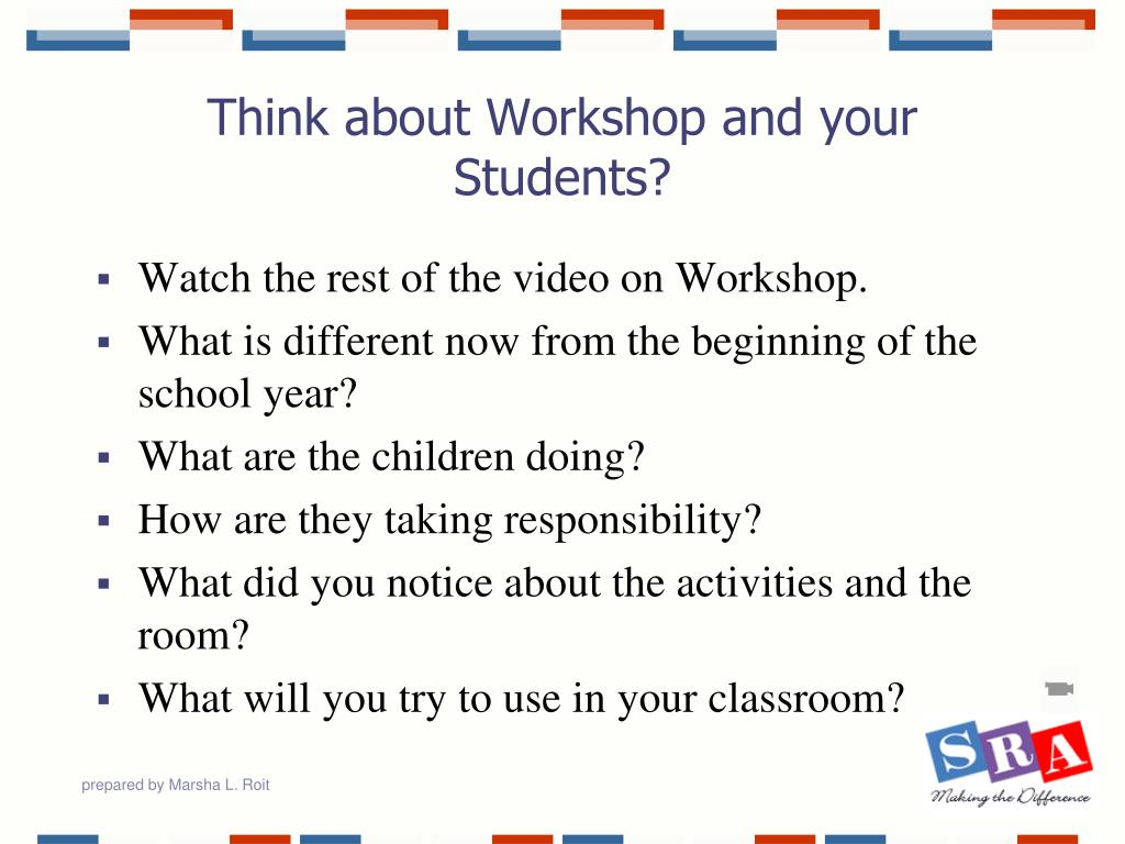 Think about Workshop and your Students?