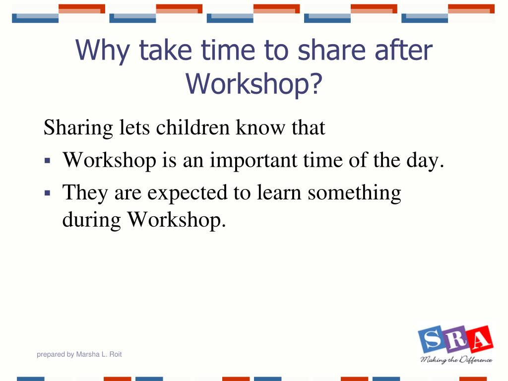 Why take time to share after Workshop?