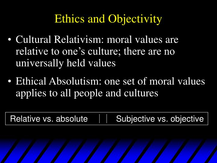 morality is culturally relative Ethics and morality i believe that ethics is basically the distinction between what is right and wrong ethics  morality is culturally relative in webster's.