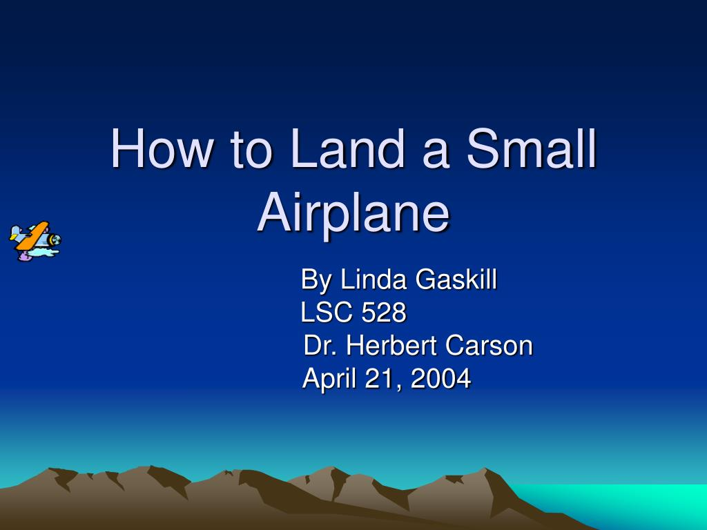 how to land a small airplane l.
