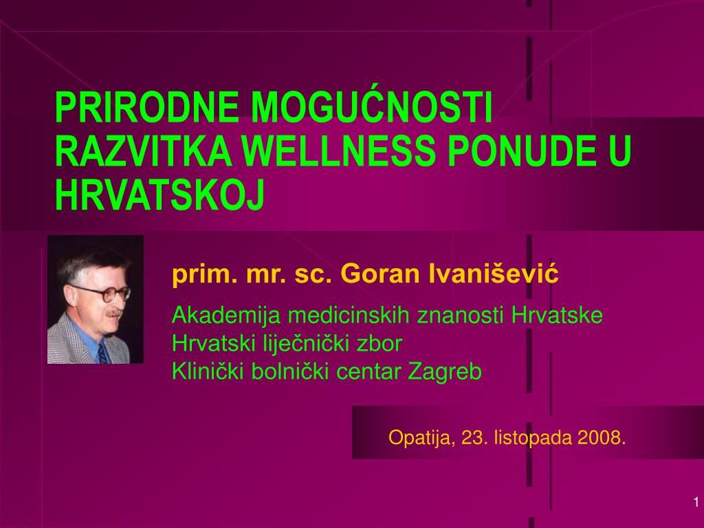 prirodn e mogu nosti razvitka wellness ponude u hrvatskoj l.