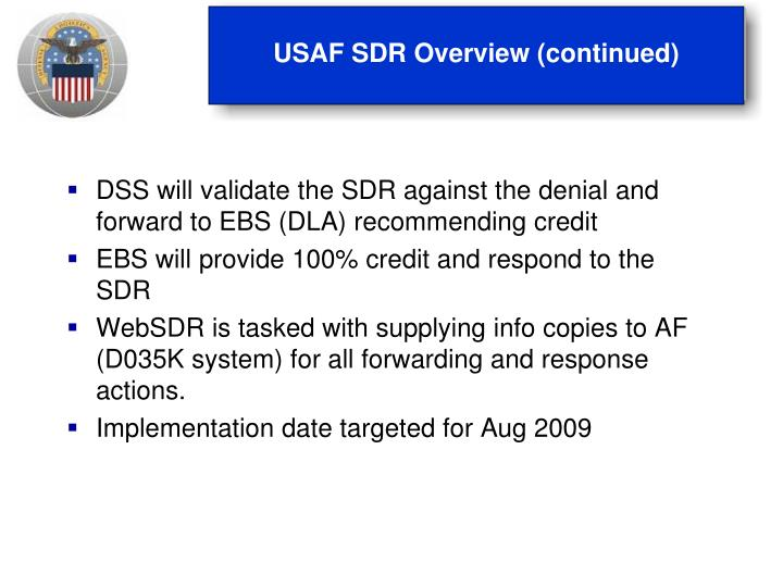 USAF SDR Overview (continued)