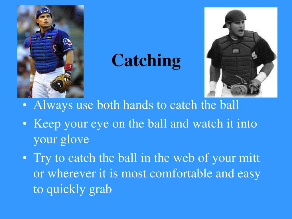 Catching