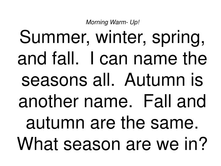 autumn is another name fall and autumn are the same what season are we in