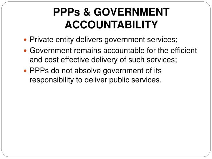 PPPs & GOVERNMENT ACCOUNTABILITY