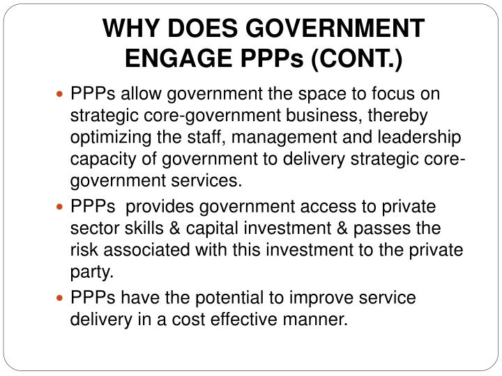 WHY DOES GOVERNMENT ENGAGE PPPs (CONT.)