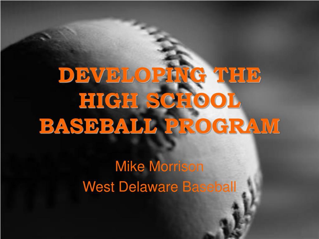 developing the high school baseball program l.