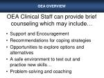 oea clinical staff can provide brief counseling which may include