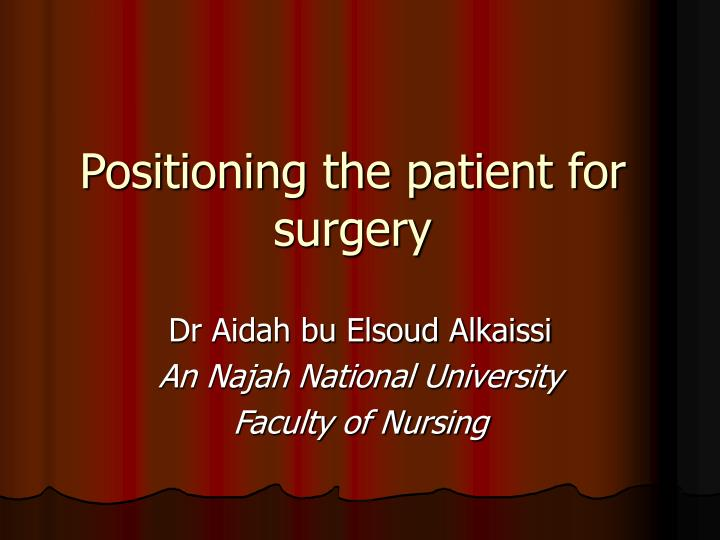 positioning the patient for surgery n.