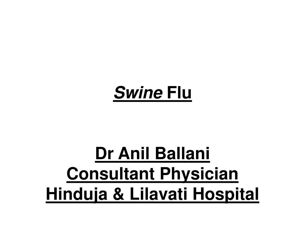 swine flu dr anil ballani consultant physician hinduja lilavati hospital l.